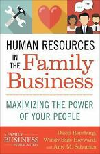 Human Resources in the Family Business : Maximizing the Power of Your People:...