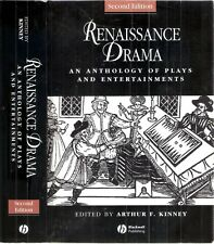 Renaissance Drama An Anthology of Plays & Entertainments by A.F. Kinney 2007