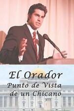 El Orador : Punto de Vista de un Chicano by J. J. Koehler (2010, Paperback)