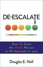 de-Escalate: How to Calm an Angry Person in 90 Seconds or Less (Paperback or Sof