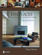 NEW Fireplaces:  Modern Designs -- Traditional Forms by Holger Reiners