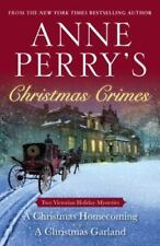 Anne Perry's Christmas Crimes : Two Victorian Holiday Mysteries: a Christmas...