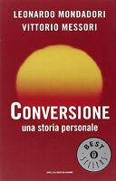 Conversione. Una storia personale - Leonardo Mondadori- Libro nuovo in offerta !