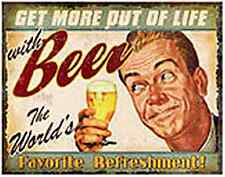 Get More Out Of Life With Beer The World's Favourite... funny metal sign  (st)