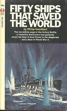 FIFTY SHIPS THAT SAVED THE WORLD Philip Goodhart - WORLD WAR II UK JUNKPILE NAVY