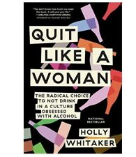 quit like a women: the radical choice to not drink PREORDER in stock 1/11