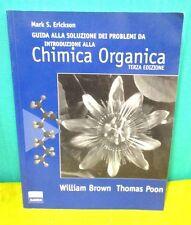 Erickson INTRODUZIONE ALLA CHIMICA ORGANICA Brown Poon - terza ed. Edi SES 2008