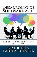 Desarrollo de Software Ágil : Extreme Programming y Scrum by José Rubén...