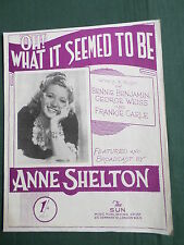 ANN SHELTON - SHEET MUSIC -OH WHAT IT SEEMED TO BE