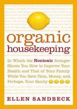 Organic Housekeeping : Save Time and Money Ellen Sandbeck Hardcover Book