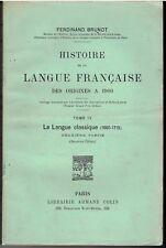 FERDINAND BRUNOT Histoire de la langue française des origines à 1900 Tome 4