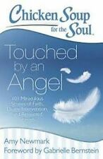 Chicken Soup for the Soul: Touched by an Angel: 101 Miraculous Stories of Faith