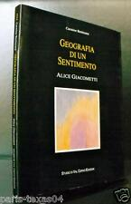 GEOGRAFIA DI UN SENTIMENTO Alice Giacometti Autografato 1993 Carmine Benincasa