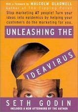 Unleashing the Ideavirus : Stop Marketing at People! Turn Your Ideas into Epi...