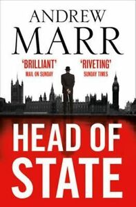 Head of State: The Bestselling Brexit Thriller by Andrew Marr