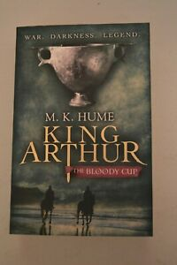 M.K.HUME WAR.DARKNESS.LEGEND. KING ARTHUR THE BLOODY CUP PAPERBACK HEADLINE 2010