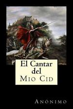 El Cantar Del Mio Cid by Anónimo (2016, Paperback)