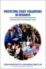 Protecting Study Volunteers in Research by Chadwick, Dr. Gary, Dunn, Dr. Cynthi