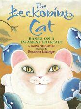 The Beckoning Cat Based on a Japanese Folktale by Koko Nishizuka illus Litzinger