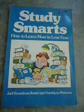 Study Smarts : How to Learn More in Less Time by Judi Kesselman-Turkel and Frank