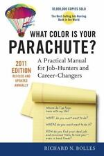 What Color Is Your Parachute? 2011 : A Practical Manual for Job-Hunters and...
