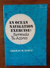 1st ED An Ocean Navigation Exercise: Bermuda to the Azores Thomas Stout Sailing