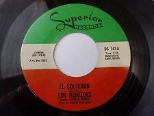 Los Rebeldes El Solteron / La Que Se Fue Superior 143 VG++