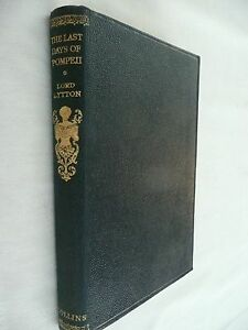 THE LAST DAYS OF POMPEII by Lord Lytton - Collins Edition 1952