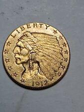 1912 $2.50  Gold Indian Quarter Eagle, U-GRADE  $2 1/2