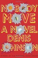 Nobody Move: A Novel by Denis Johnson