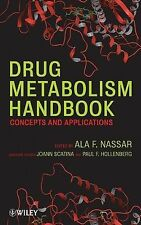 NEW Drug Metabolism Handbook: Concepts and Applications by Ala F. Nassar Hardcov