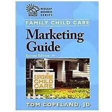 Family Child Care Marketing Guide, Second Edition: By Copeland, Tom