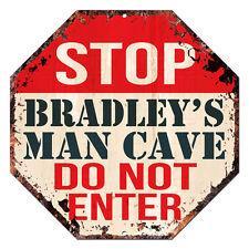 OTGM-0128 STOP BRADLEY'S MAN CAVE Tin Rustic Sign Man Cave Decor Gift Ideas