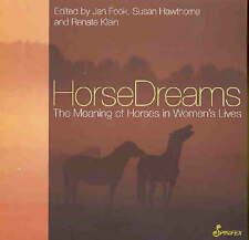 Horse Dreams: The Meaning of Horses in Women's Lives by Spinifex Press...