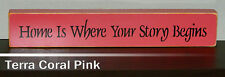Home is Where Your Story Begins Wooden Shelf Sign -  21 Colors to Choose From!