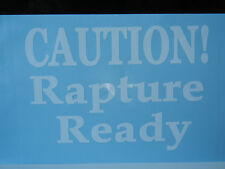 """Religious End Times Jesus Coming White Oracal Vinyl Decal Caution Rapture Ready"""""""