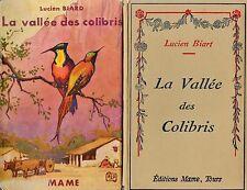 La vallée des colibris / Lucien BIARD // 1935 // Collection Pour Tous // MAME