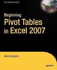 Pivottables in Excel 2007 by Debra Dalgleish (2007, Paperback, New Edition)