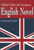 A Reader's Guide to the Contemporary English Novel: By Frederick R. Karl