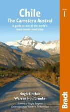 Chile: The Carretera Austral: A Guide to One of the World's Most Scenic Road Tri