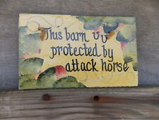 THIS BARN PROTECTED BY ATTACK HORSE SLATE PLAQUE  HAND PAINTED