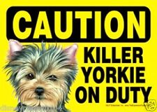 """Caution Killer YORKIE on Duty-Plastic Sign 5"""" by 7"""""""