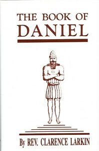 The Book of Daniel, by Rev. Clarence Larkin [Hardcover]