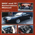 MGF and TF Restoration Manual by Roger Parker: New