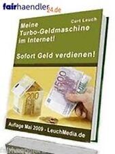 TURBO-GELDMASCHINE IM INTERNET / SOFORT GELD VERDIENEN € CASH $ EBOOK GEIL MRR !