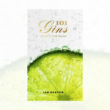 Ian Buxton 101 Gins To Try Before You Die  Hardcover New
