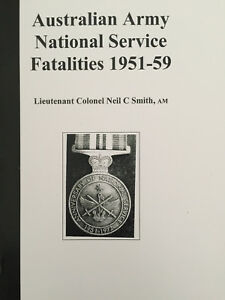 Australian Army National Service Fatalities 1951-59. by Neil C Smith Signed Copy