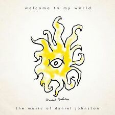Welcome to My World by Daniel Johnston (CD, Apr-2006, High Wire Music)