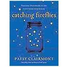 Catching Fireflies: Teaching Your Heart to See God's Light Everywhere