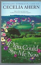 If You Could See Me Now by Cecelia Ahern (2007, Paperback)